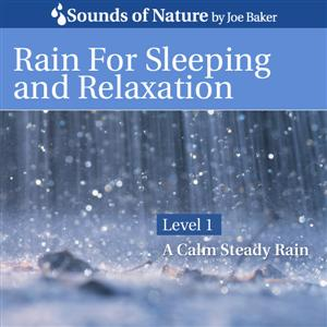 Rain for Sleeping and Relaxation CD Cover by The Sounds of Nature by Joe Baker